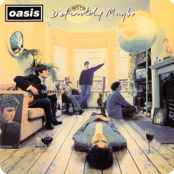 OASIS (DEFINITELY MAYBE)...
