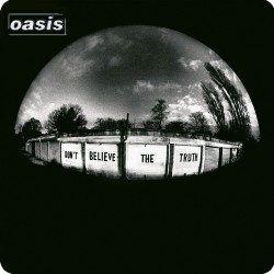 OASIS (DON'T BELIEVE THE...
